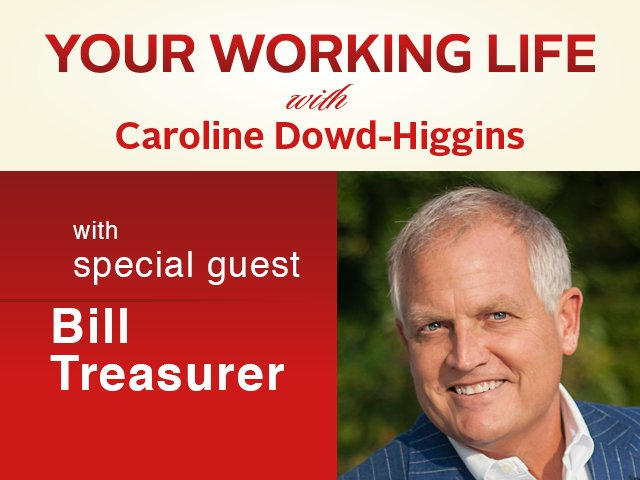 Your Working Life with Bill Treasurer